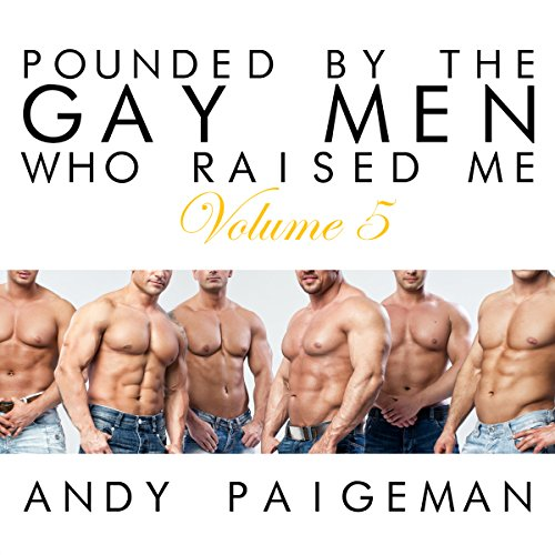 Pounded by the Gay Men Who Raised Me, Volume 5 audiobook cover art