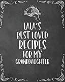 Lala's Best Loved Recipes For My Granddaughter: Personalized Blank Cookbook and Custom Recipe Journal to Write in Cute Gift for Women Mom Wife: Keepsake Family Gift