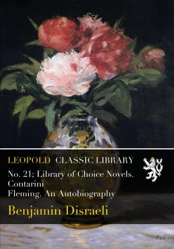 No. 21; Library of Choice Novels. Contarini Fleming. An Autobiography