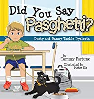 Did You Say Pasghetti? Dusty and Danny Tackle Dyslexia
