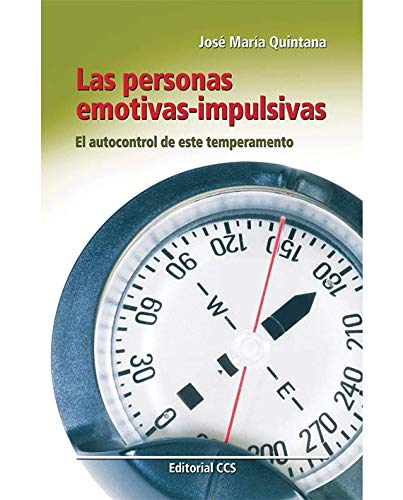 Las personas emotivas-impulsivas: El autocontrol de este temperamento: 61 (Educar)