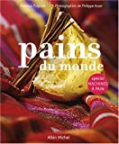 Pains du monde - Spécial machines à pain