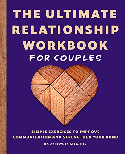 The Ultimate Relationship Workbook for Couples: Simple Exercises to Improve Communication and...