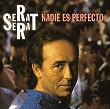 Songtexte von Joan Manuel Serrat - Nadie es perfecto