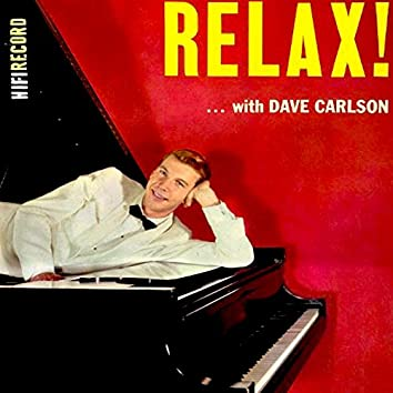 Relax with Dave Carlson