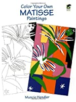 Color Your Own Matisse Paintings (Dover Art Coloring Book) by Muncie Hendler(1998-01-13)