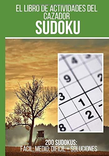 El libro de actividades del cazador: Sudoku: Cuaderno de 200 cuadrículas de sudoku + respuestas incluidas, de