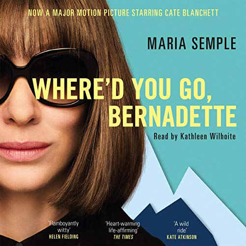 Where'd You Go, Bernadette Audiobook By Maria Semple cover art