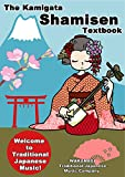 The Kamigata Shamisen Textbook: Welcome to Traditional Japanese Music (English Edition)...