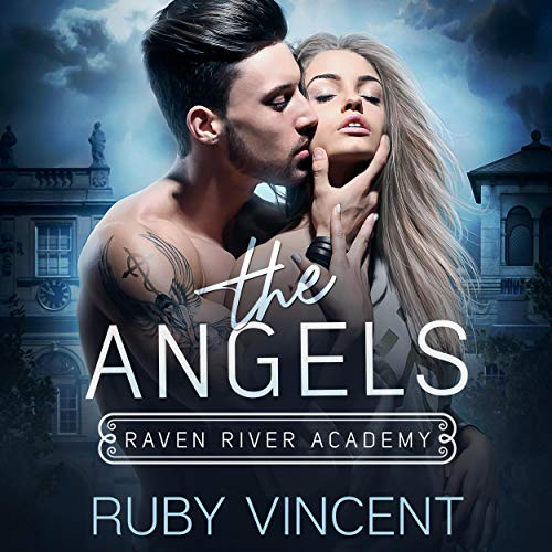 The Angels: A Dark High School Bully Romance Audiobook By Ruby Vincent cover art