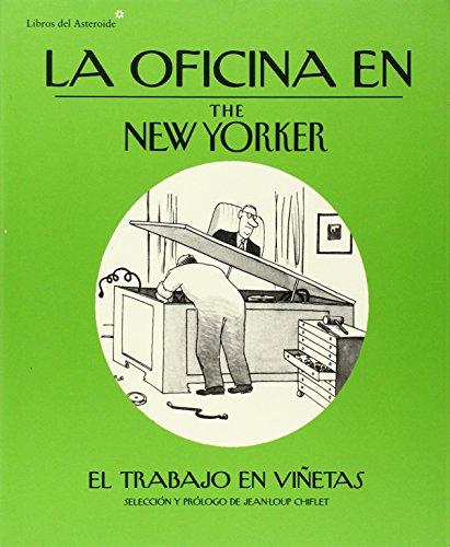La oficina en The New Yorker: El trabajo en viñetas (Libros del Asteroide)