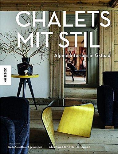 Chalets mit Stil: Alpine Interiors in Gstaad