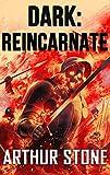 Dark: Reincarnate (Dark LitRPG book 2)