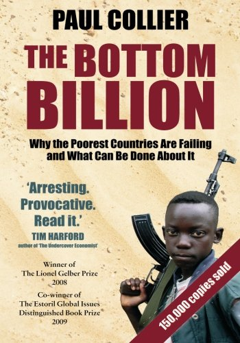 Preisvergleich Produktbild The Bottom Billion: Why the Poorest Countries are Failing and What Can Be Done About It