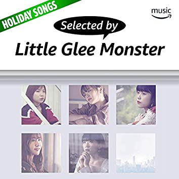 Selected by Little Glee Monster