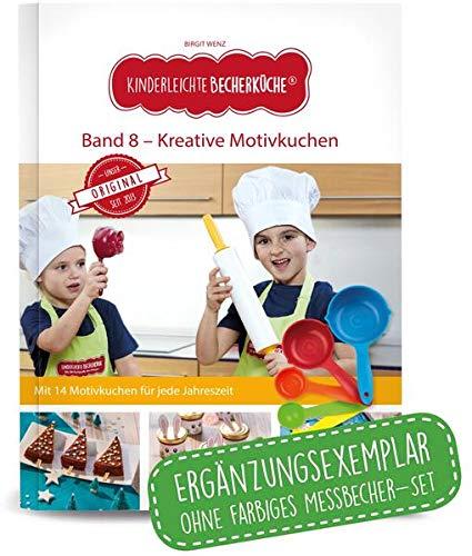 Kinderleichte Becherküche - Kreative Motivkuche (Band 8): ERGÄNGZUNGSEXEMPLAR (ohne 5-teiliges Messbecher-Set), Mit Motivkuchen für jede Jahreszeit, Original aus 'Die Höhle der Löwen'