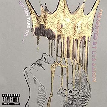 Golden Tape Vol. 1 (Presented by LY$ AaroN)