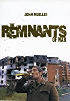 The Remnants of War (Cornell Studies in Security Affairs)