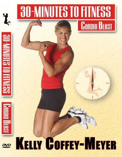 Kelly Coffey-Meyer's 30-Minutes to Fitness Cardio Blast DVD