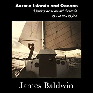 Across Islands and Oceans     A Journey Alone Around the World By Sail and By Foot              By:                                                                                                                                 James Baldwin                               Narrated by:                                                                                                                                 Spencer King                      Length: 13 hrs and 2 mins     73 ratings     Overall 4.5