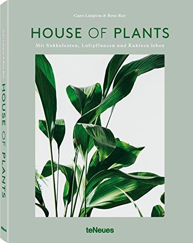House of Plants, Mit Sukkulenten, Luftpflanzen und Kakteen leben. Das Buch für stilbewusste Urban-Jungle-Fans mit vielen Pflanzenporträts, Pflegetipps ... (Deutsch), 19,5 x 25,5 cm, 224 Seiten
