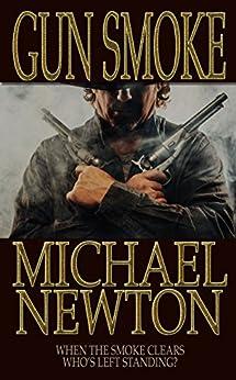 Gun Smoke (Gun Men Book 3) by [Michael Newton]