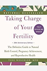 (Taking Charge of Your Fertility: The Definitive Guide to Natural Birth Control, Pregnancy Achievement, and Reproductive Health) [By: Weschler, Toni] [Jul, 2015] Unknown Binding
