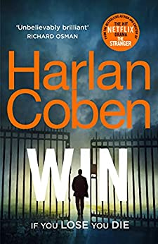 Win: New from the #1 bestselling creator of the hit Netflix series The Stranger (English Edition) par [Harlan Coben]