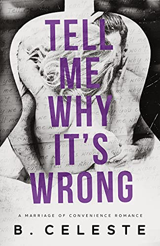 Tell Me Why It's Wrong by [B. Celeste]