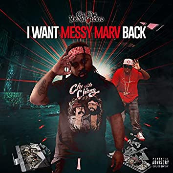 I Want Messy Marv Back