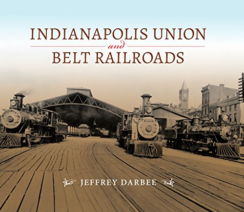 Indianapolis Union and Belt Railroads (Railroads Past and Present)