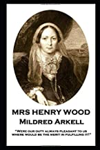 """Mrs Henry Wood - Mildred Arkell: """"Were our duty always pleasant to us, where would be the merit in fulfilling it?"""""""