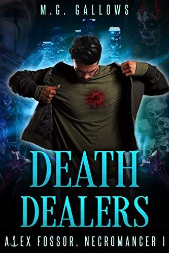 Death Dealers (Alex Fossor, Necromancer Book 1)