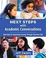 Next Steps With Academic Conversations: New Ideas for Improving Learning Through Classroom Talk