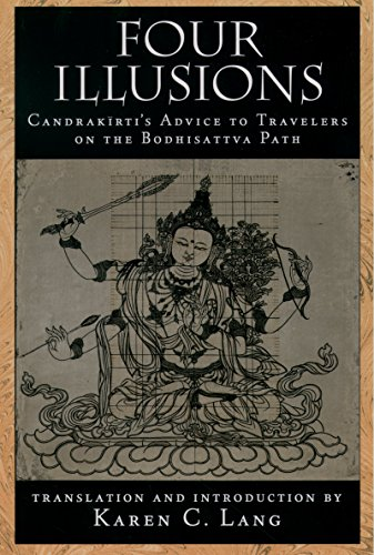 Four Illusions: Candrakirti's Advice for Travelers on the Bodhisattva Path (English Edition)