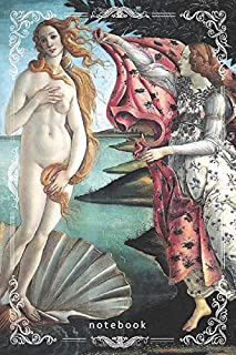 Notebook: Sandro Botticelli The Birth of Venus Notebook Journal Painting Art Gifts