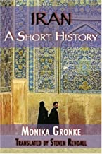 Iran: A Short History. Monika Gronke