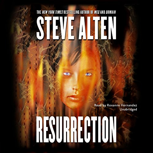 Resurrection                   By:                                                                                                                                 Steve Alten                               Narrated by:                                                                                                                                 Roxanne Hernandez                      Length: 19 hrs and 13 mins     2 ratings     Overall 5.0