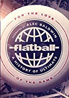 Flatball: A History of Ultimate Frisbee [DVD]