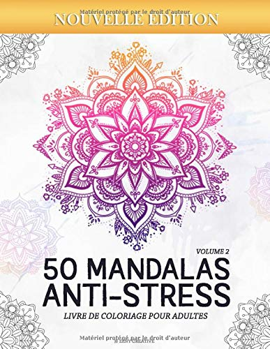 50 Mandalas Anti-stress (Volume 2) Livre de Coloriage...