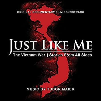 Just Like Me: The Vietnam War - Stories from All Sides (Original Soundtrack)