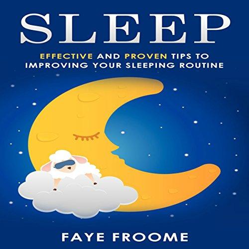 『Sleep: Effective and Proven Tips to Improving Your Sleeping Routine』のカバーアート