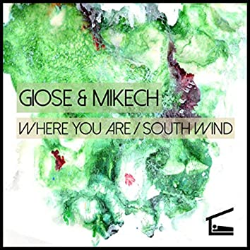 Where You Are / South Wind