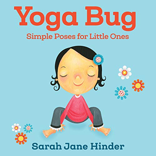 Yoga Bug: Simple Poses for Little Ones (Yoga Bug Board Book Series)