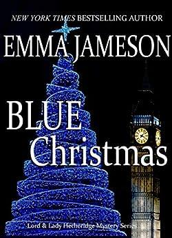 Blue Christmas: Lord & Lady Hetheridge Mystery Series #6 by [Emma Jameson]