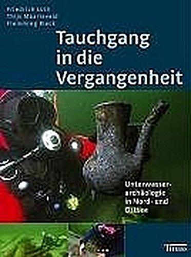 Tauchgang in die Vergangenheit: Unterwasserarchäologie in Nord- und Ostsee
