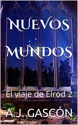 NUEVOS MUNDOS: El viaje de Elrod 2: Ciencia ficción y aventuras en...