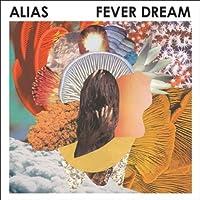 Fever Dream by ALIAS (2011-08-30)