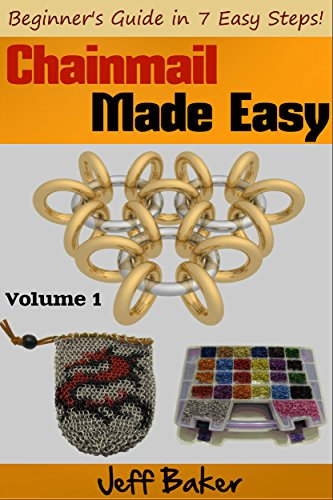 Chainmail Made Easy: Beginner's Guide in 7 Easy Steps! (English Edition)