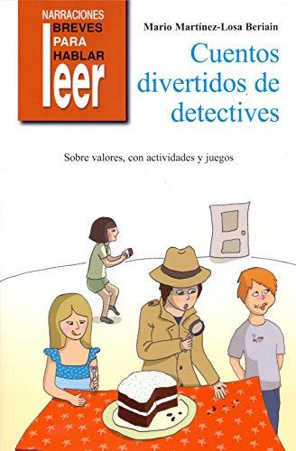 Cuentos divertidos de detectives. Para trabajar valores: 36 (Narraciones breves para hablar, leer y hacer)